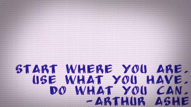 Arthur Ashe quote